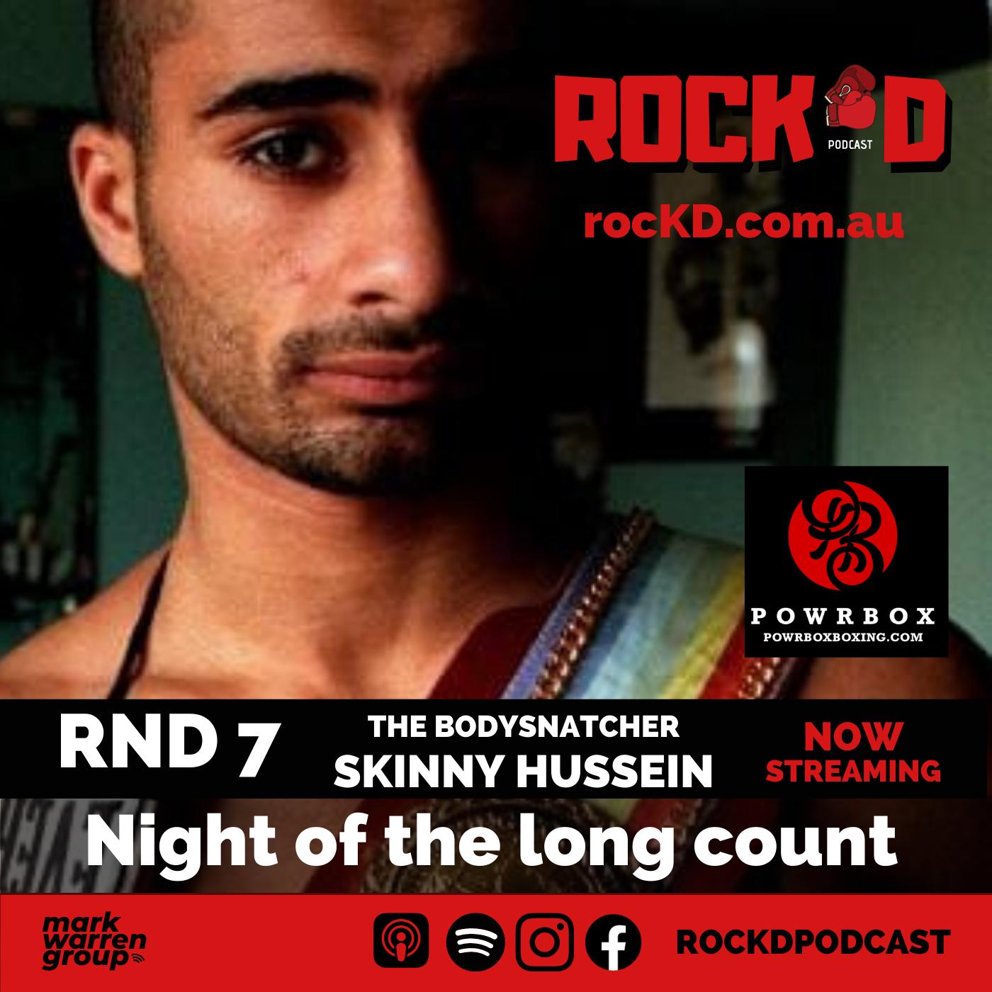 ROCKD RND7 Skinny Hussein _ NOW streaming